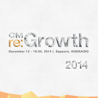 CM re:Growth 2014 Sapporo